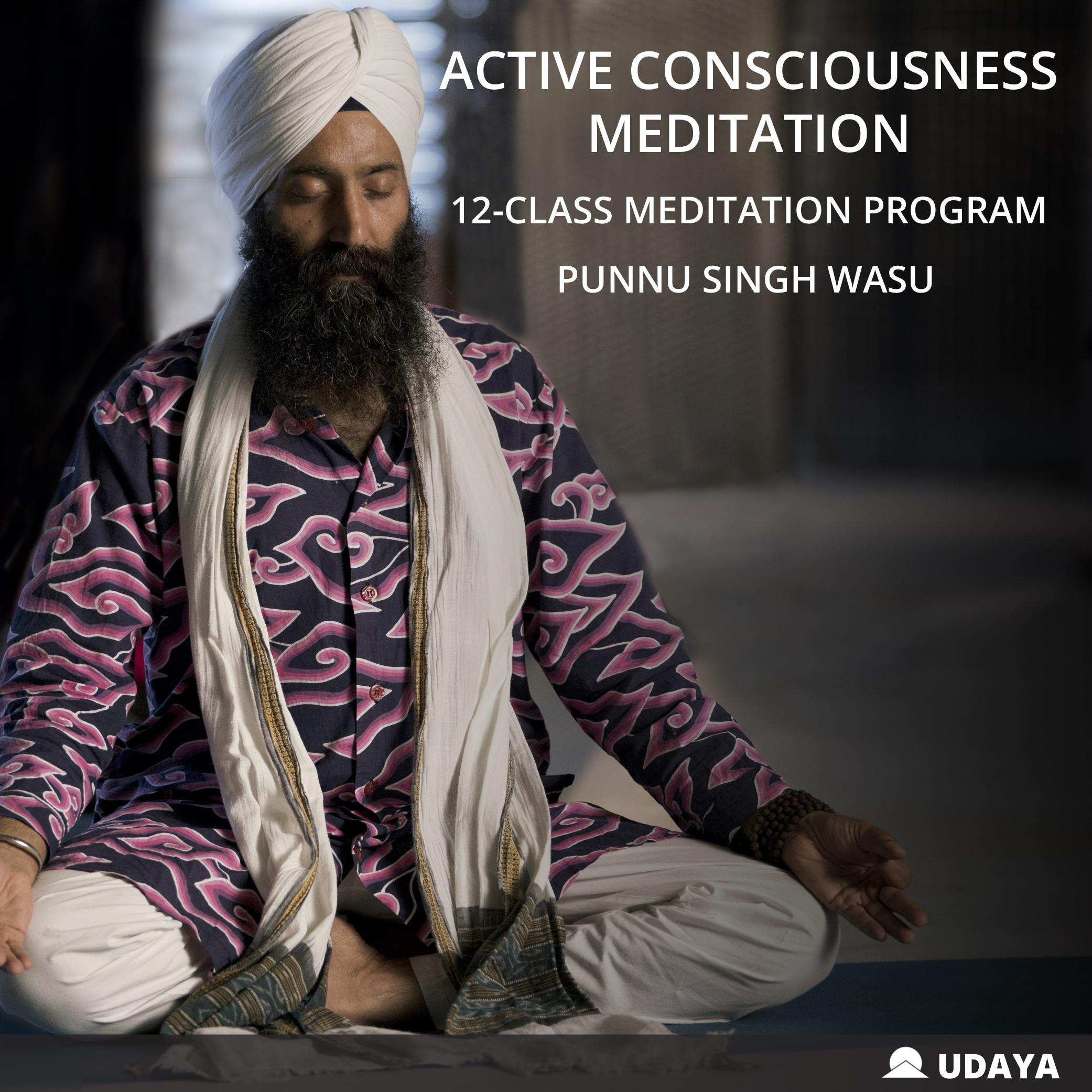 Active Consciousness Meditation with Punnu Singh Wasu on UDAYA.com